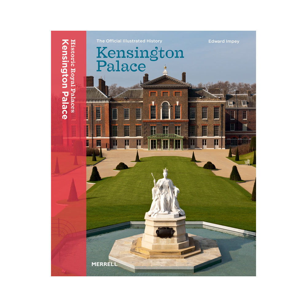 The official illustrated history of Kensington Palace