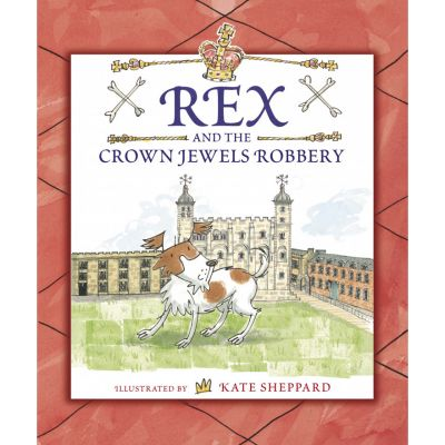 Rex and the Crown Jewels Robbery book