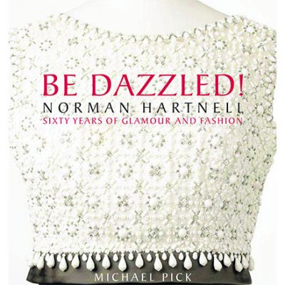 Be Dazzled! Norman Hartnell: Sixty Years of Glamour