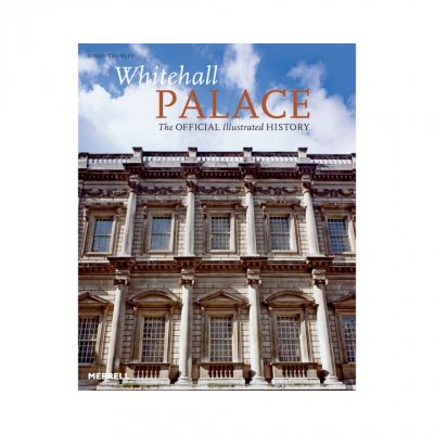 The official illustrated history of Whitehall Palace