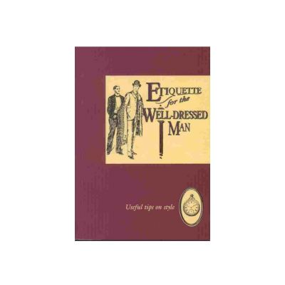 Etiquette for the Well-Dressed Man book
