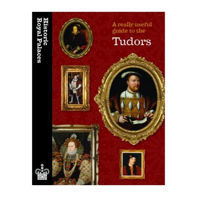 The Really Useful Guide to the Tudors