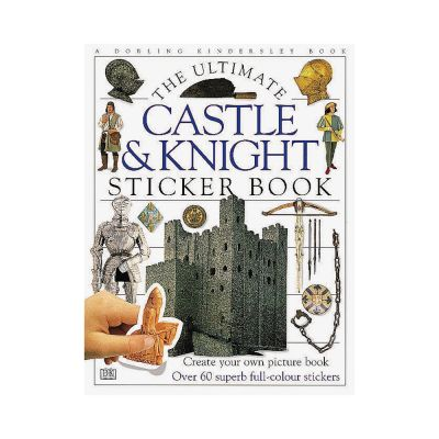 The ultimate castle and knight sticker book
