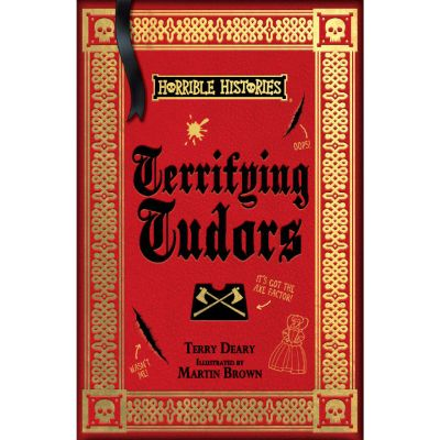 Terrifying Tudors - Horrible Histories