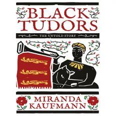 Black Tudors the untold story