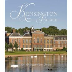 Kensington Palace Art, Architecture and Society