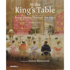 At the King's Table - Royal Dining Through the Ages (paperback)
