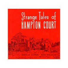 Strange Tales of Hampton Court book by Sheila Dunn